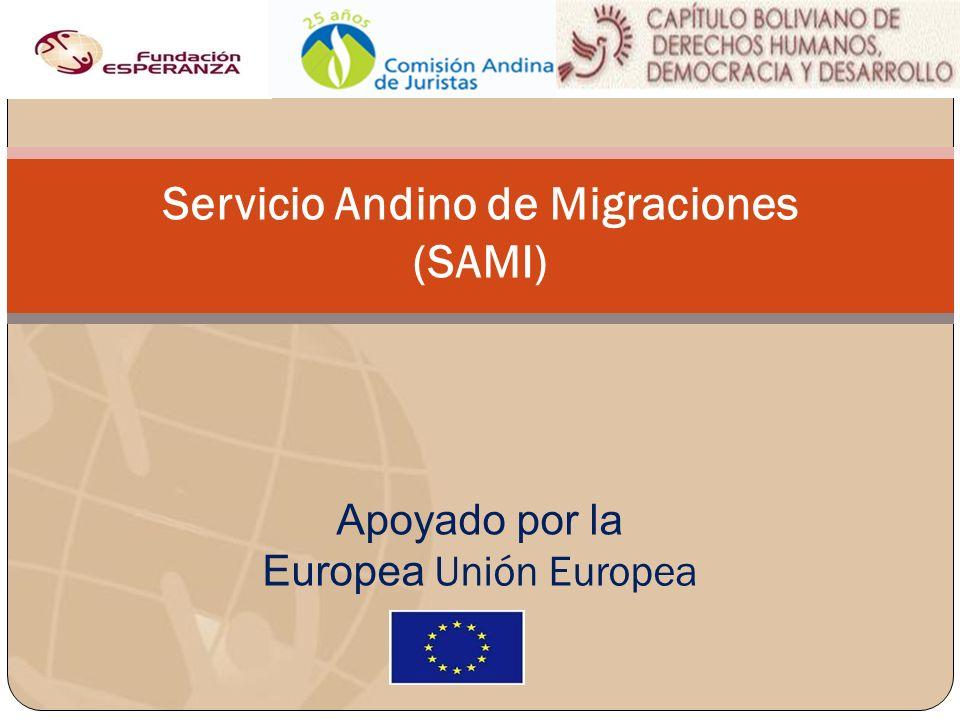 Servicio Andino de Migraciones (SAMI) Apoyado por la Europea Unión Europea