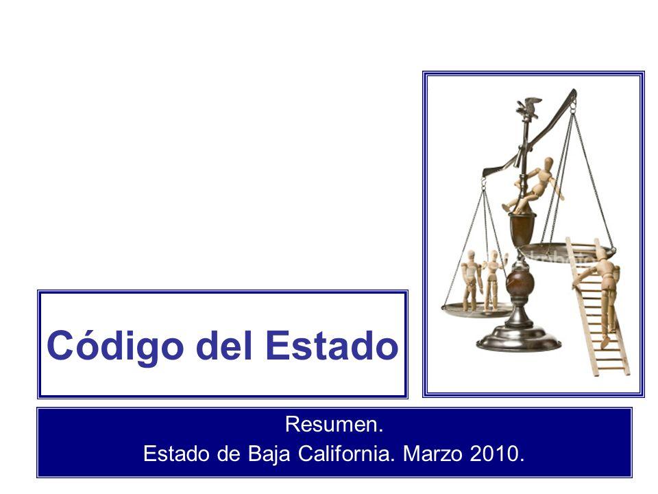 Código del Estado Resumen. Estado de Baja California. Marzo 2010.