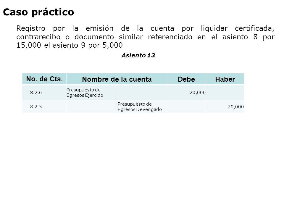 Caso práctico Registro por la emisión de la cuenta por liquidar certificada, contrarecibo o documento similar referenciado en el asiento 8 por 15,000