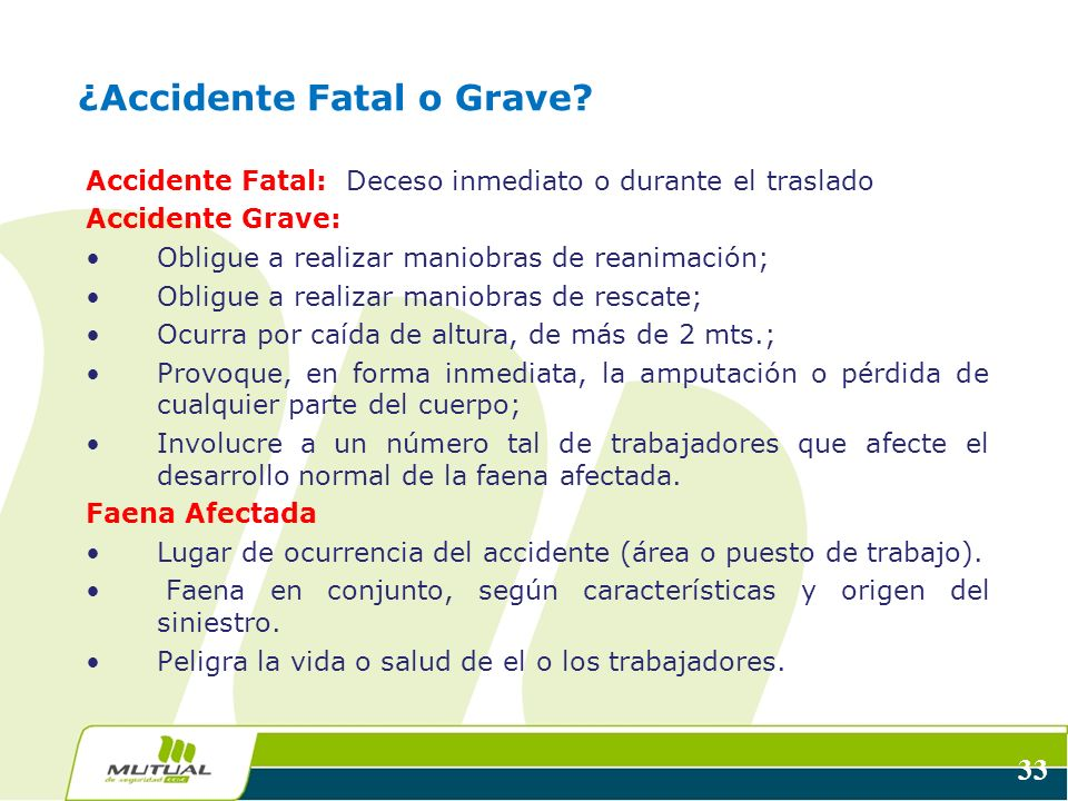 33 ¿Accidente Fatal o Grave.