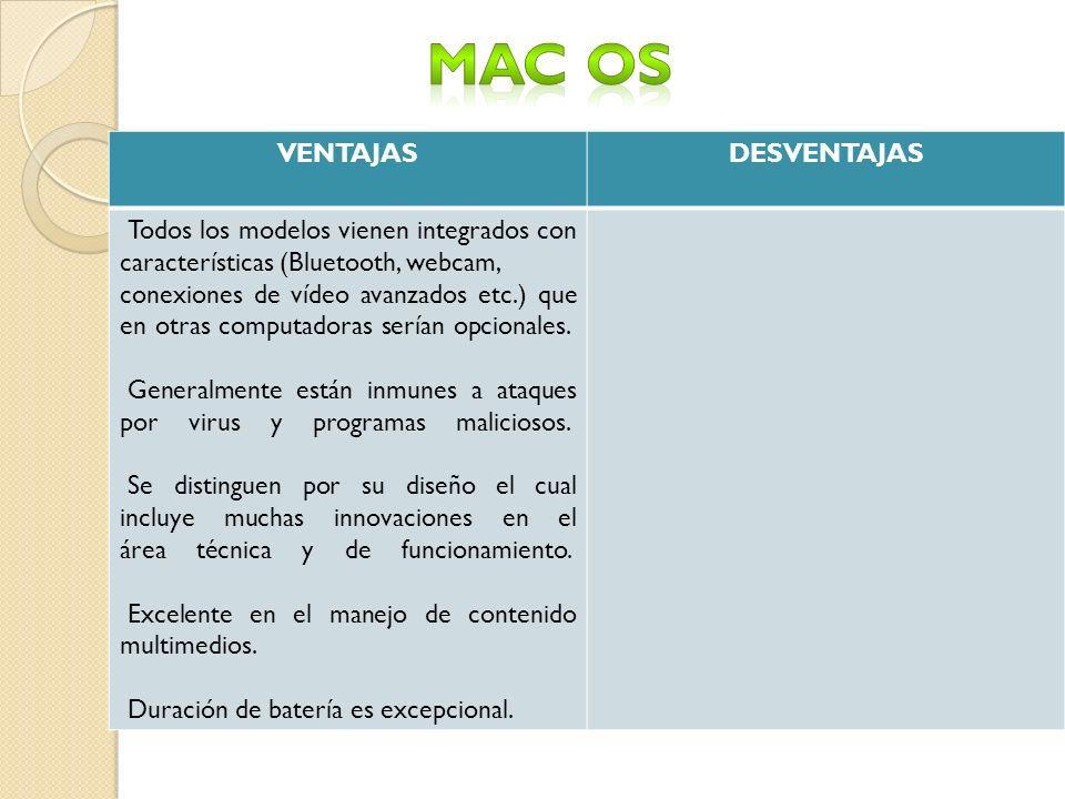 VENTAJASDESVENTAJAS Todos los modelos vienen integrados con características (Bluetooth, webcam, conexiones de vídeo avanzados etc.) que en otras computadoras serían opcionales.