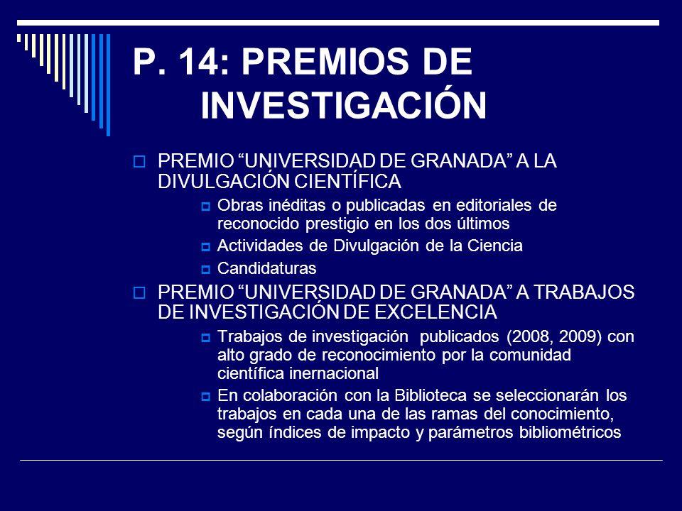 P. 14: PREMIOS DE INVESTIGACIÓN PREMIO UNIVERSIDAD DE GRANADA A LA DIVULGACIÓN CIENTÍFICA Obras inéditas o publicadas en editoriales de reconocido pre
