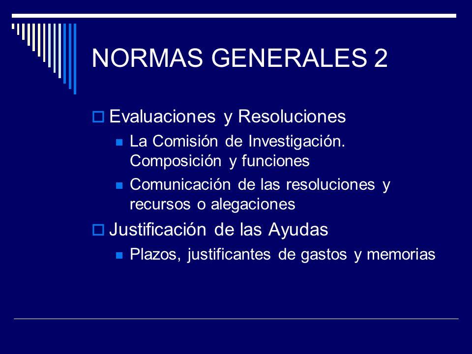 NORMAS GENERALES 2 Evaluaciones y Resoluciones La Comisión de Investigación.