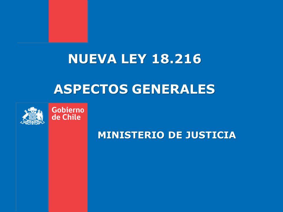 NUEVA LEY 18.216 ASPECTOS GENERALES MINISTERIO DE JUSTICIA