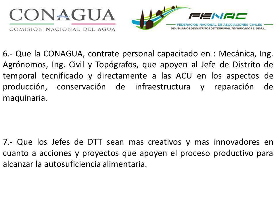 6.- Que la CONAGUA, contrate personal capacitado en : Mecánica, Ing.