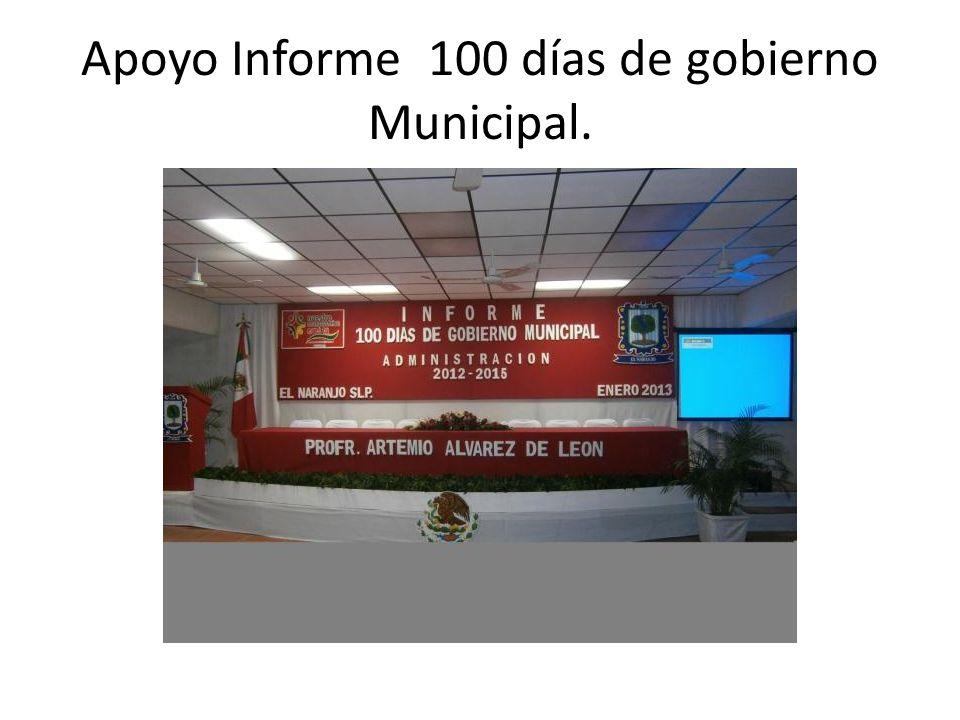Apoyo Informe 100 días de gobierno Municipal.