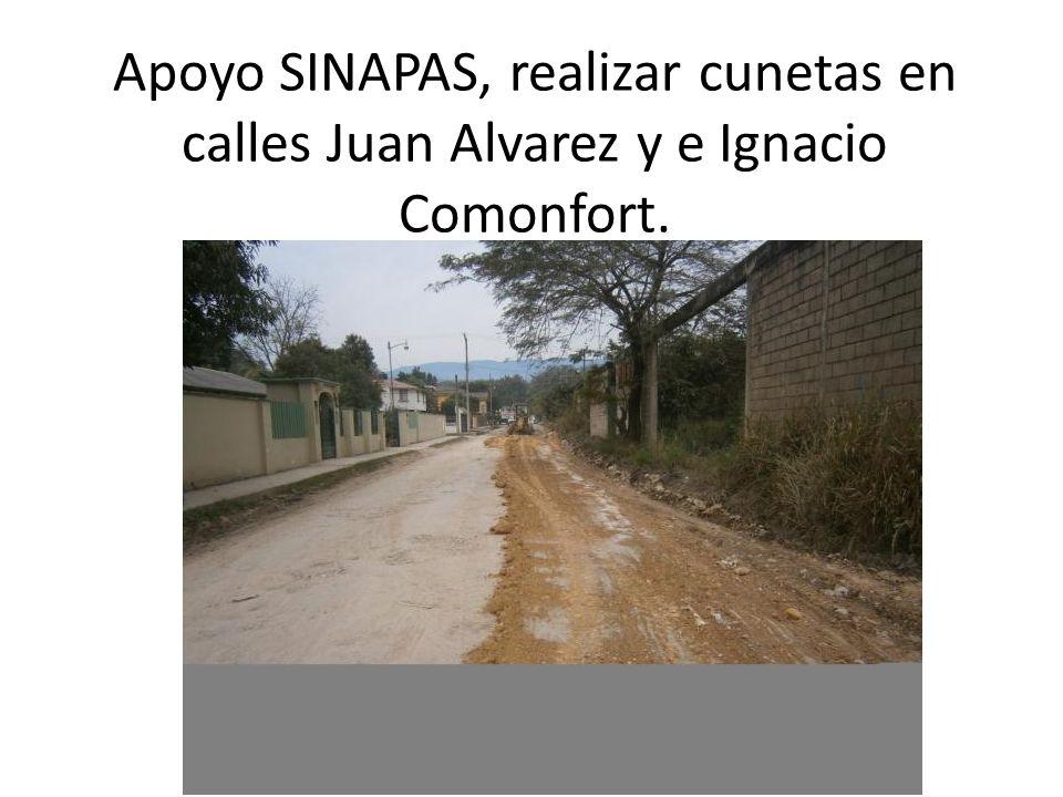 Apoyo SINAPAS, realizar cunetas en calles Juan Alvarez y e Ignacio Comonfort.