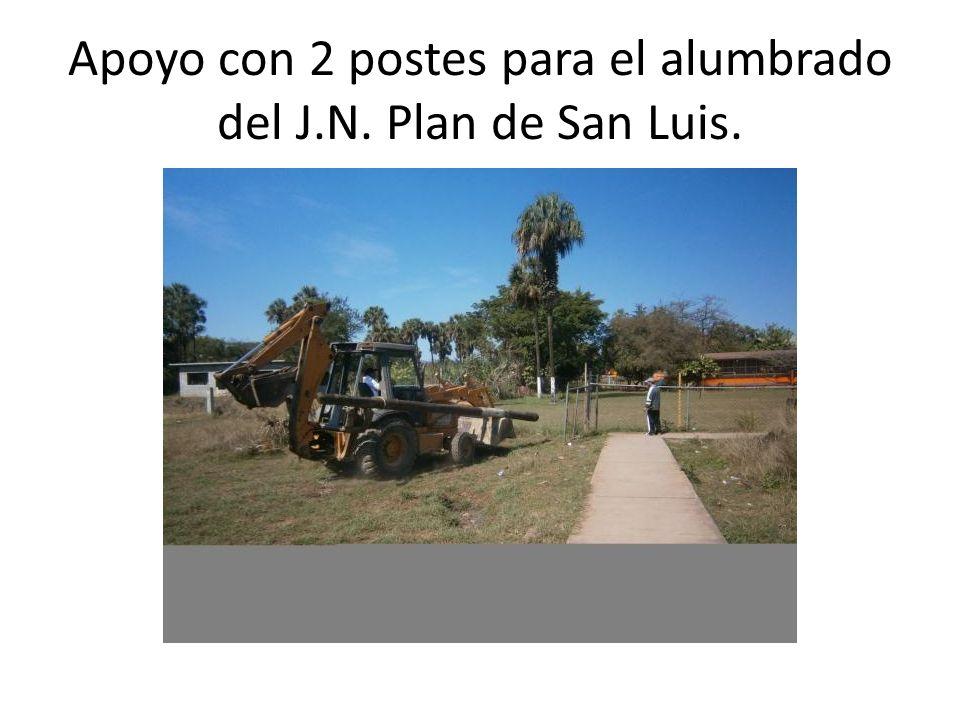 Apoyo con 2 postes para el alumbrado del J.N. Plan de San Luis.