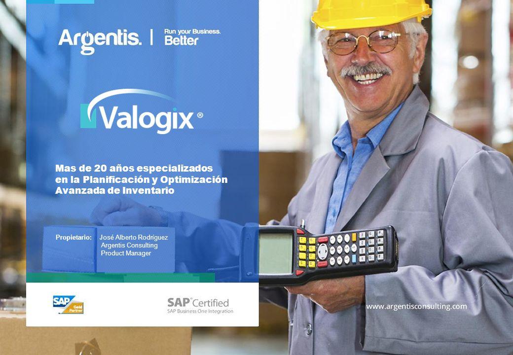 Mas de 20 años especializados en la Planificación y Optimización Avanzada de Inventario Propietario: José Alberto Rodríguez Argentis Consulting Produc