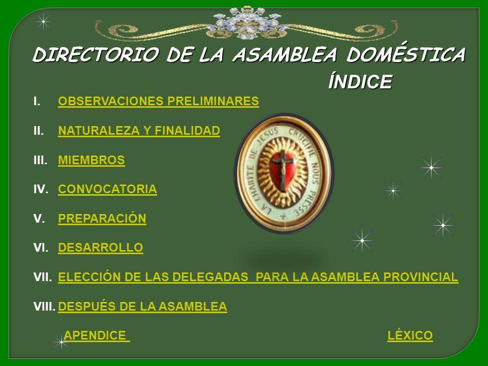 DIRECTORIO DE LA ASAMBLEA DOMÉSTICA ÍNDICE I.OBSERVACIONES PRELIMINARESOBSERVACIONES PRELIMINARES II.NATURALEZA Y FINALIDADNATURALEZA Y FINALIDAD III.