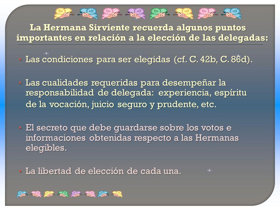 La Hermana Sirviente recuerda algunos puntos importantes en relación a la elección de las delegadas: Las condiciones para ser elegidas (cf. C. 42b, C.