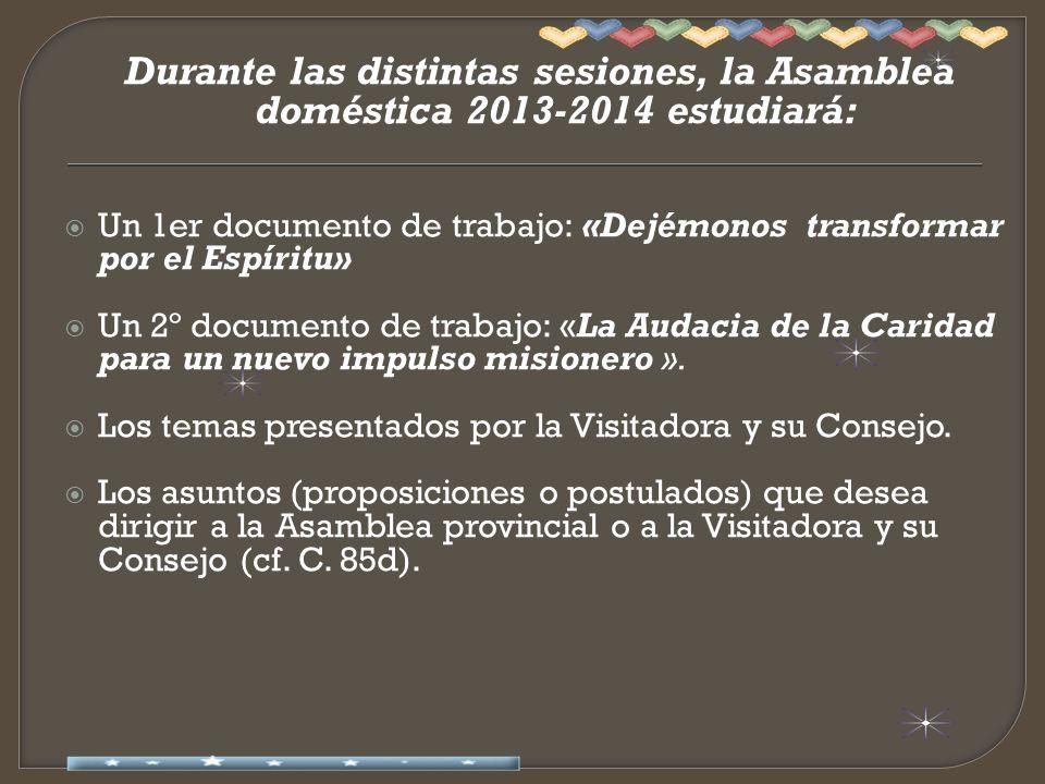 Durante las distintas sesiones, la Asamblea doméstica 2013-2014 estudiará: Un 1er documento de trabajo: «Dejémonos transformar por el Espíritu» Un 2º