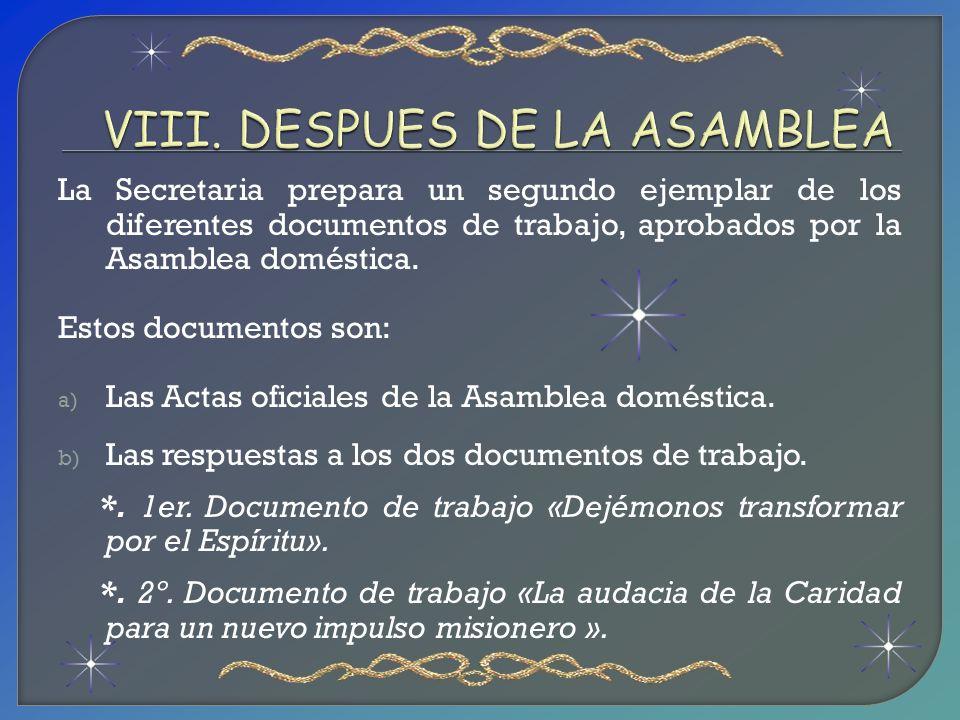 La Secretaria prepara un segundo ejemplar de los diferentes documentos de trabajo, aprobados por la Asamblea doméstica. Estos documentos son: a) Las A