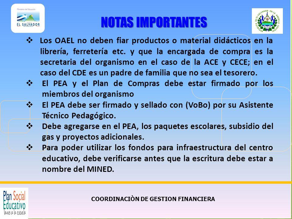 COORDINACIÒN DE GESTION FINANCIERA NOTAS IMPORTANTES Los OAEL no deben fiar productos o material didácticos en la librería, ferretería etc. y que la e