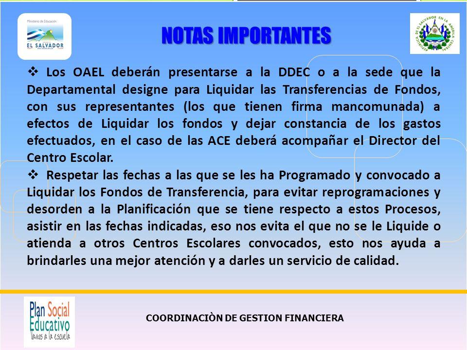 COORDINACIÒN DE GESTION FINANCIERA NOTAS IMPORTANTES Los OAEL deberán presentarse a la DDEC o a la sede que la Departamental designe para Liquidar las