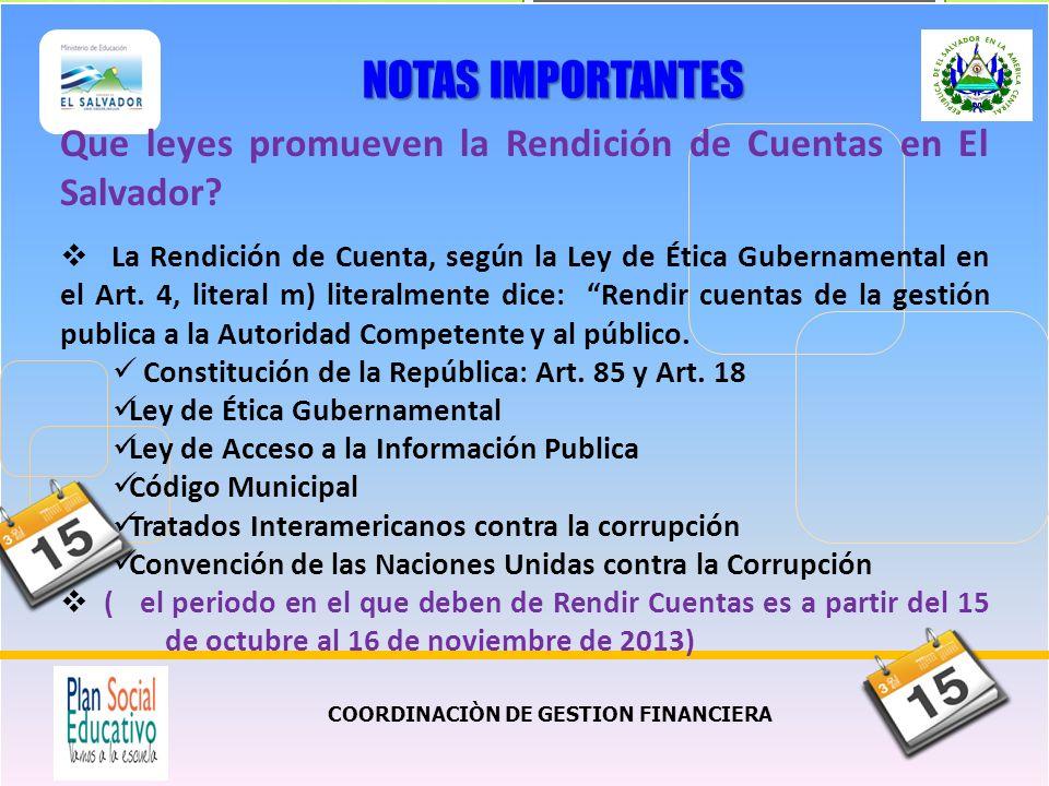 COORDINACIÒN DE GESTION FINANCIERA Que leyes promueven la Rendición de Cuentas en El Salvador? La Rendición de Cuenta, según la Ley de Ética Gubername