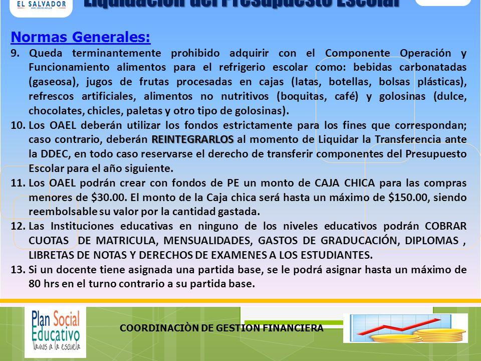 COORDINACIÒN DE GESTION FINANCIERA Normas Generales: 14.Los OAEL podrán contratar el personal docente, administrativo o de servicio que responda a una necesidad del C.E.