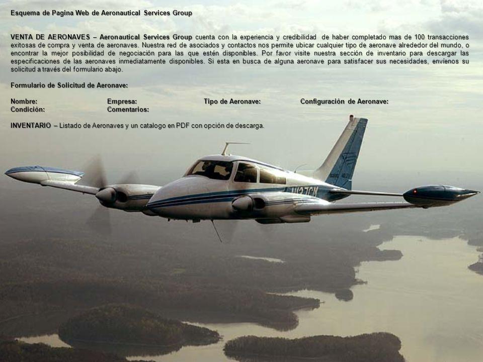 Esquema de Pagina Web de Aeronautical Services Group VENTA DE AERONAVES – Aeronautical Services Group cuenta con la experiencia y credibilidad de haber completado mas de 100 transacciones exitosas de compra y venta de aeronaves.