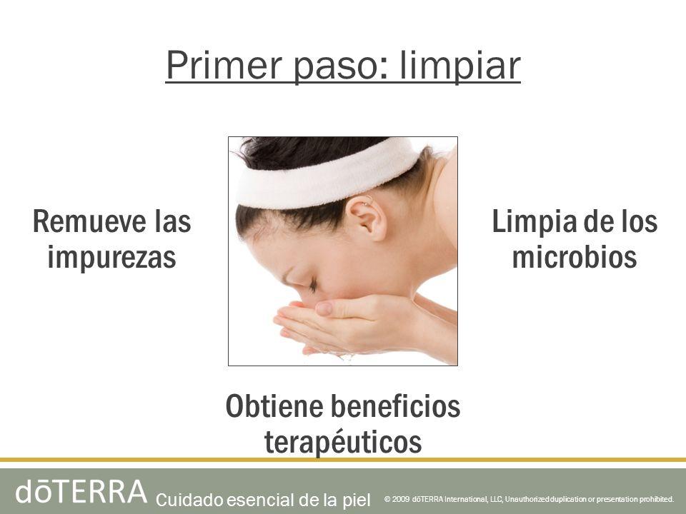 © 2009 dōTERRA International, LLC, Unauthorized duplication or presentation prohibited. Primer paso: limpiar Obtiene beneficios terapéuticos Limpia de