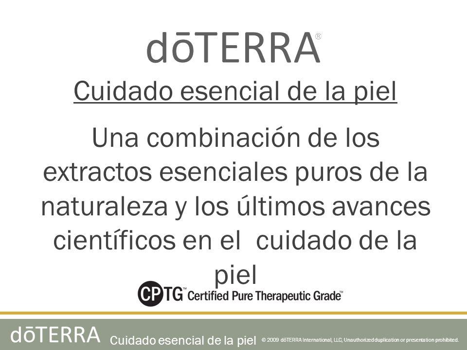 © 2009 dōTERRA International, LLC, Unauthorized duplication or presentation prohibited.
