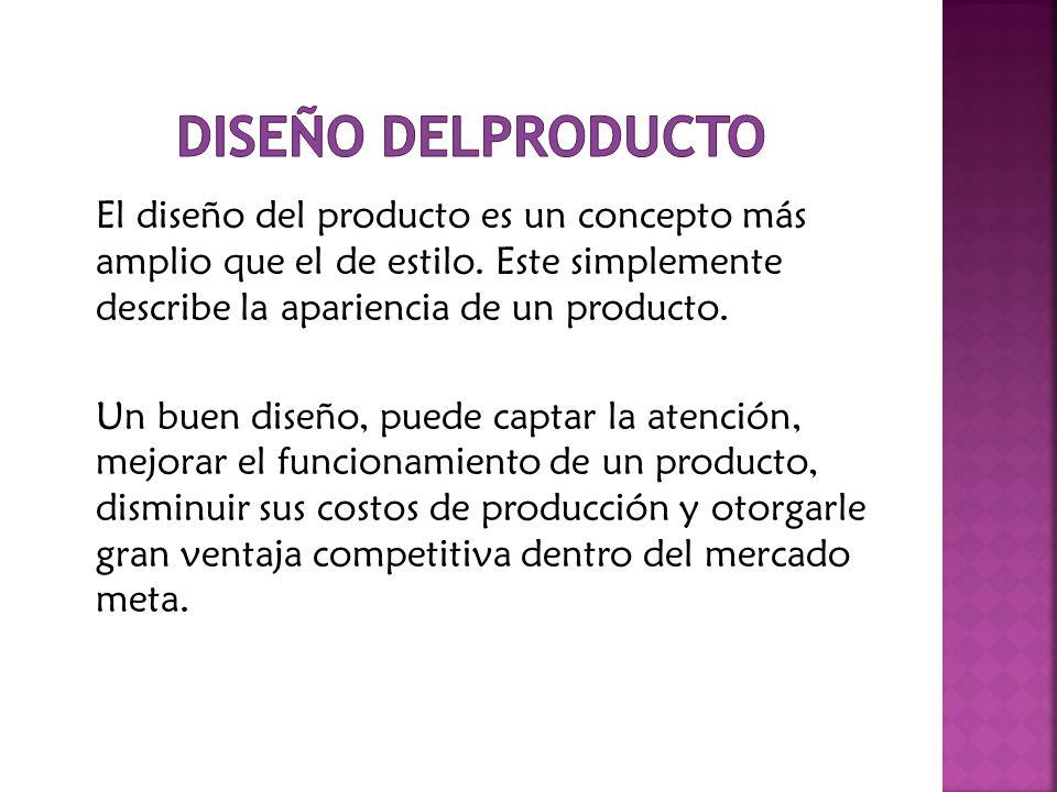 El diseño del producto es un concepto más amplio que el de estilo. Este simplemente describe la apariencia de un producto. Un buen diseño, puede capta