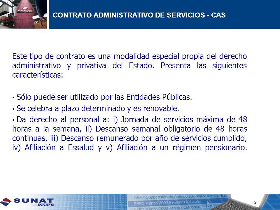 Este tipo de contrato es una modalidad especial propia del derecho administrativo y privativa del Estado. Presenta las siguientes características: Sól