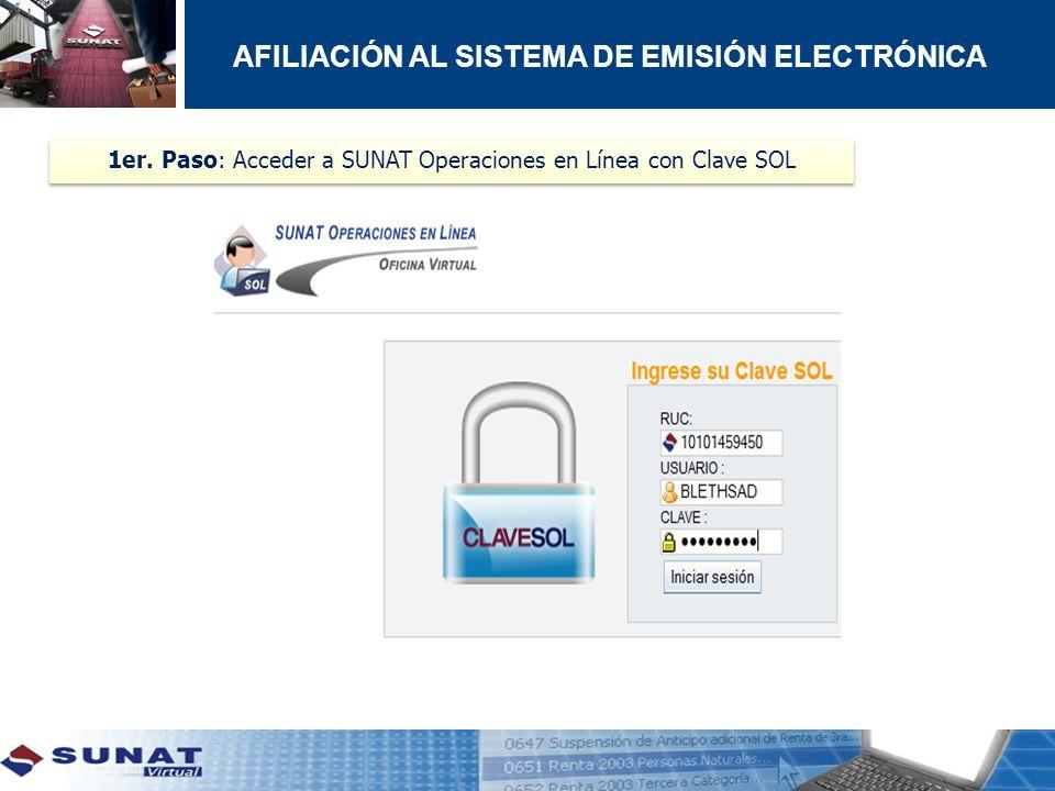 1er. Paso: Acceder a SUNAT Operaciones en Línea con Clave SOL AFILIACIÓN AL SISTEMA DE EMISIÓN ELECTRÓNICA