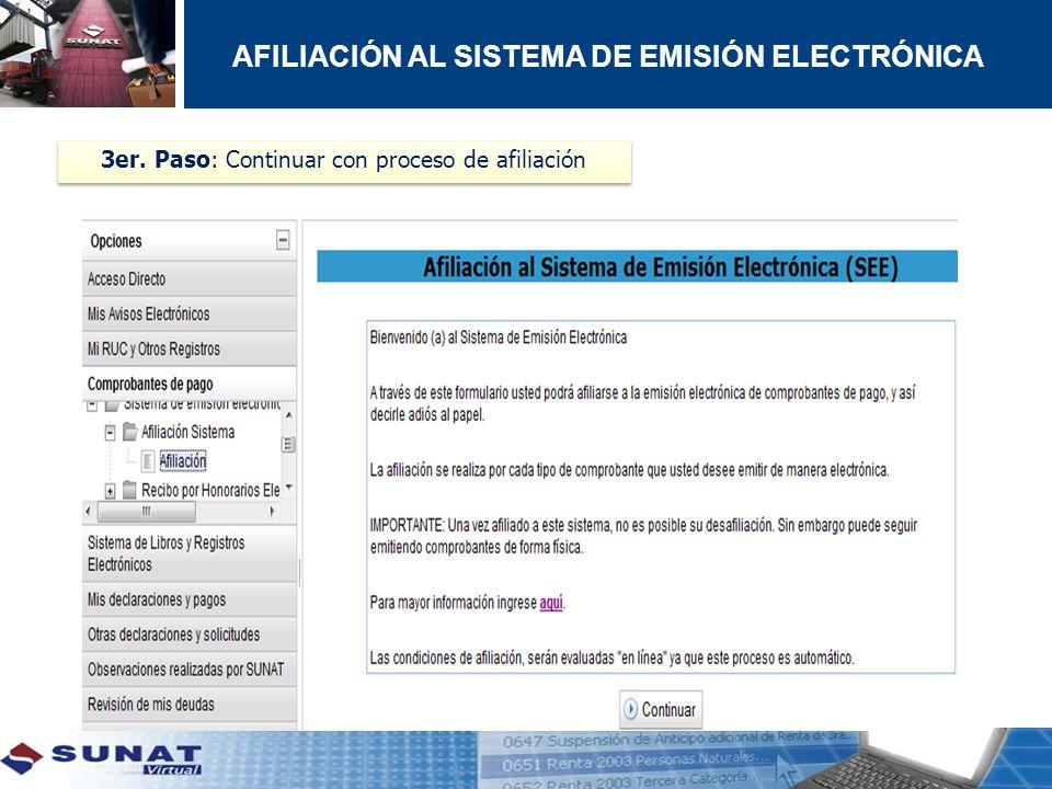 3er. Paso: Continuar con proceso de afiliación AFILIACIÓN AL SISTEMA DE EMISIÓN ELECTRÓNICA