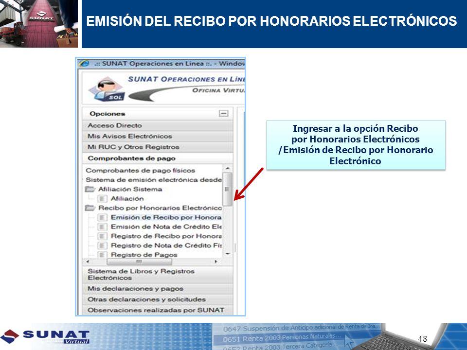 48 EMISIÓN DEL RECIBO POR HONORARIOS ELECTRÓNICOS Ingresar a la opción Recibo por Honorarios Electrónicos /Emisión de Recibo por Honorario Electrónico