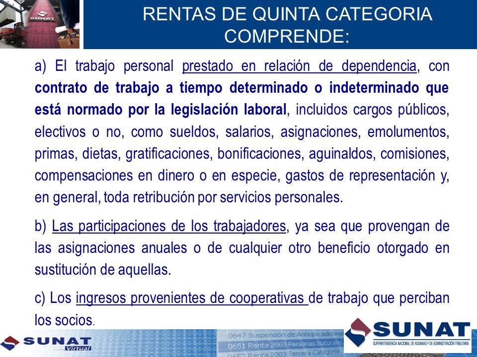 5 a) El trabajo personal prestado en relación de dependencia, con contrato de trabajo a tiempo determinado o indeterminado que está normado por la leg