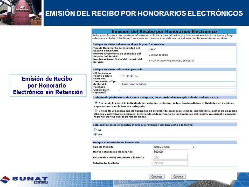 EMISIÓN DEL RECIBO POR HONORARIOS ELECTRÓNICOS Emisión de Recibo por Honorario Electrónico sin Retención