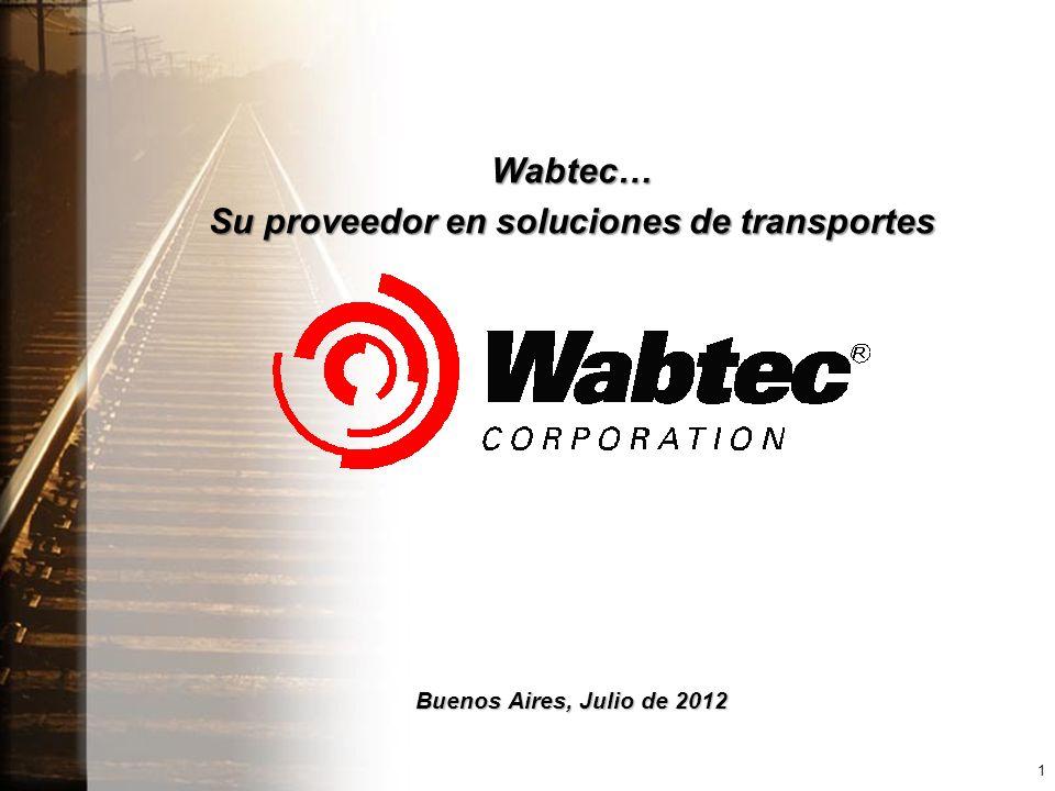 1 Wabtec… Su proveedor en soluciones de transportes Buenos Aires, Julio de 2012