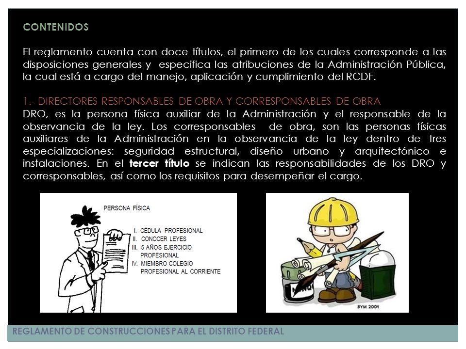 REGLAMENTO DE CONSTRUCCIONES PARA EL DISTRITO FEDERAL CONTENIDOS El reglamento cuenta con doce títulos, el primero de los cuales corresponde a las dis