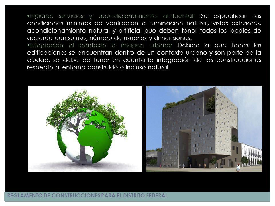 REGLAMENTO DE CONSTRUCCIONES PARA EL DISTRITO FEDERAL Higiene, servicios y acondicionamiento ambiental: Se especifican las condiciones mínimas de vent