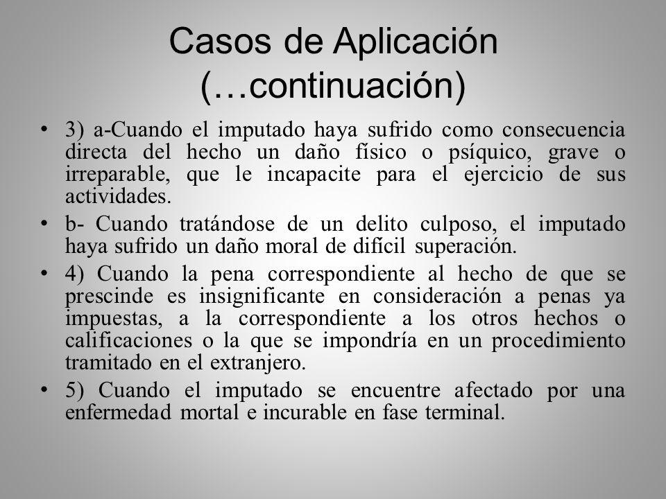 Casos de Aplicación Art. 18 Pr.Pn. 2) a- Cuando se trate de hechos que afectan mínimamente al bien jurídico protegido. b- Por la exigua contribución d