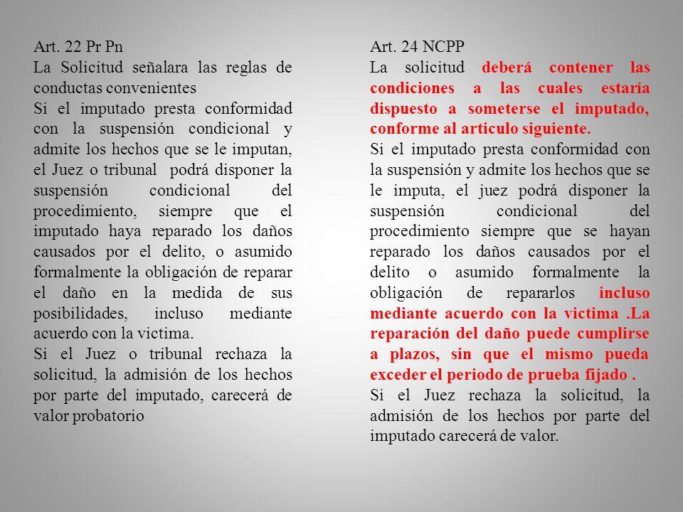 Suspensión Condicional del Procedimiento. Art. 22 Pr. Pn. - En los casos en que proceda la suspensión condicional de la ejecución de la pena,(….) las