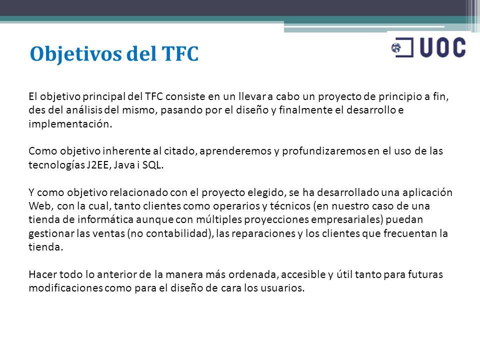 Objetivos del TFC El objetivo principal del TFC consiste en un llevar a cabo un proyecto de principio a fin, des del análisis del mismo, pasando por e