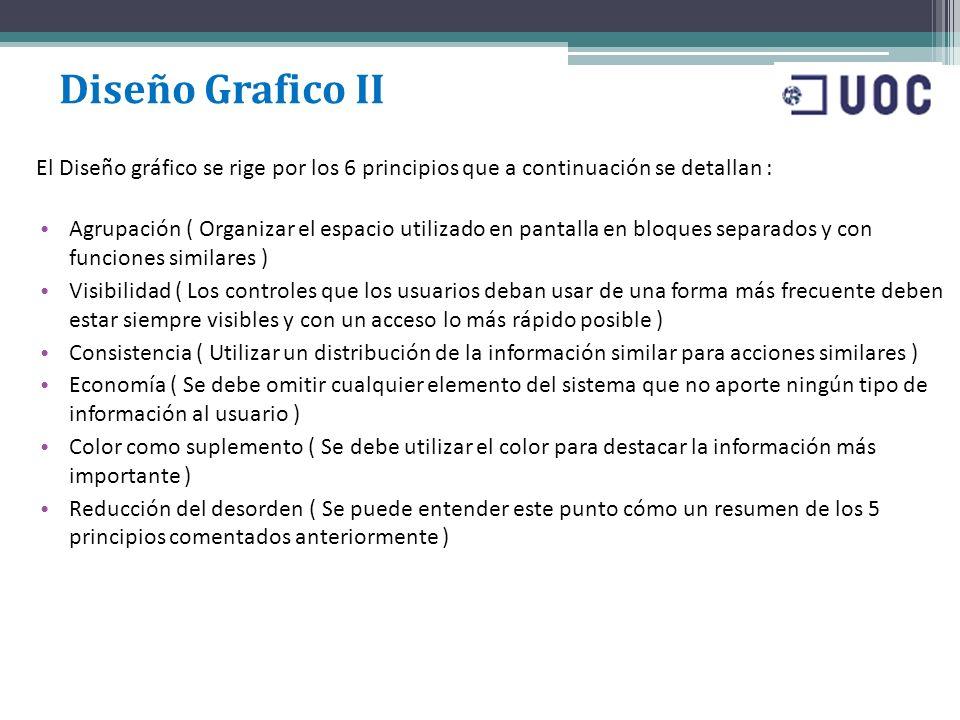 Agrupación ( Organizar el espacio utilizado en pantalla en bloques separados y con funciones similares ) Visibilidad ( Los controles que los usuarios