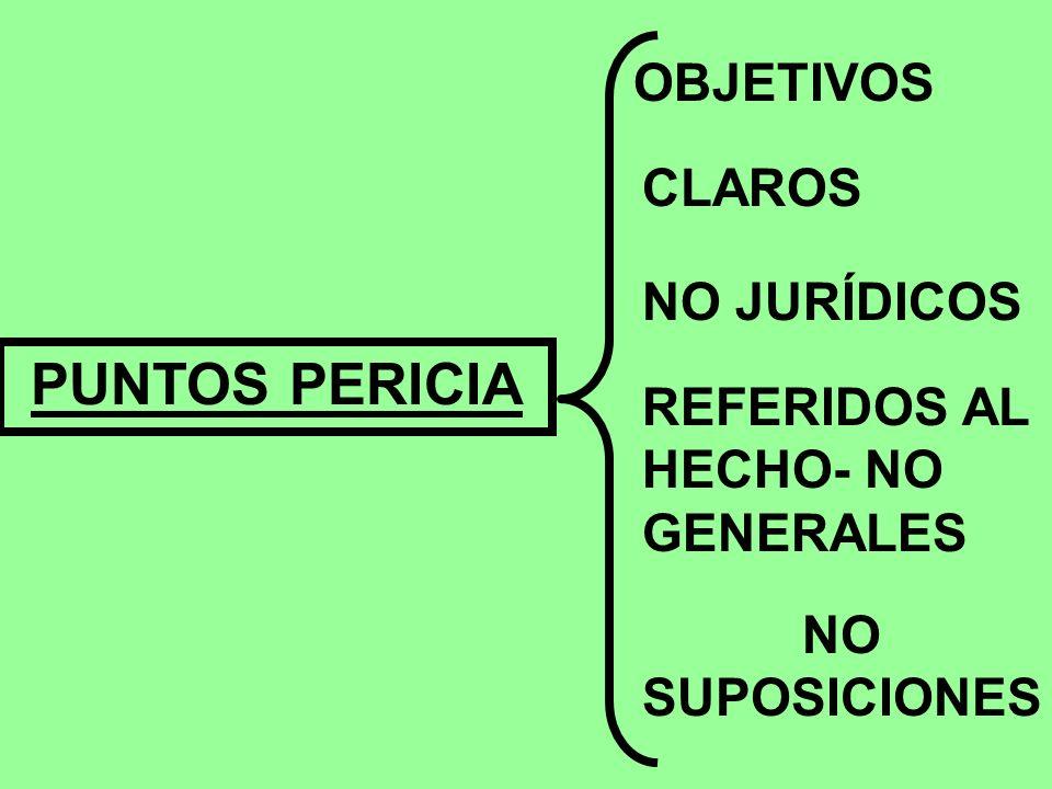 OBJETIVOS CLAROS NO JURÍDICOS REFERIDOS AL HECHO- NO GENERALES NO SUPOSICIONES