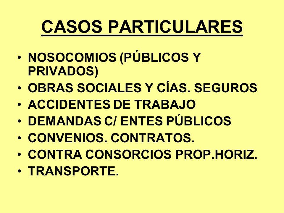 CASOS PARTICULARES NOSOCOMIOS (PÚBLICOS Y PRIVADOS) OBRAS SOCIALES Y CÍAS. SEGUROS ACCIDENTES DE TRABAJO DEMANDAS C/ ENTES PÚBLICOS CONVENIOS. CONTRAT