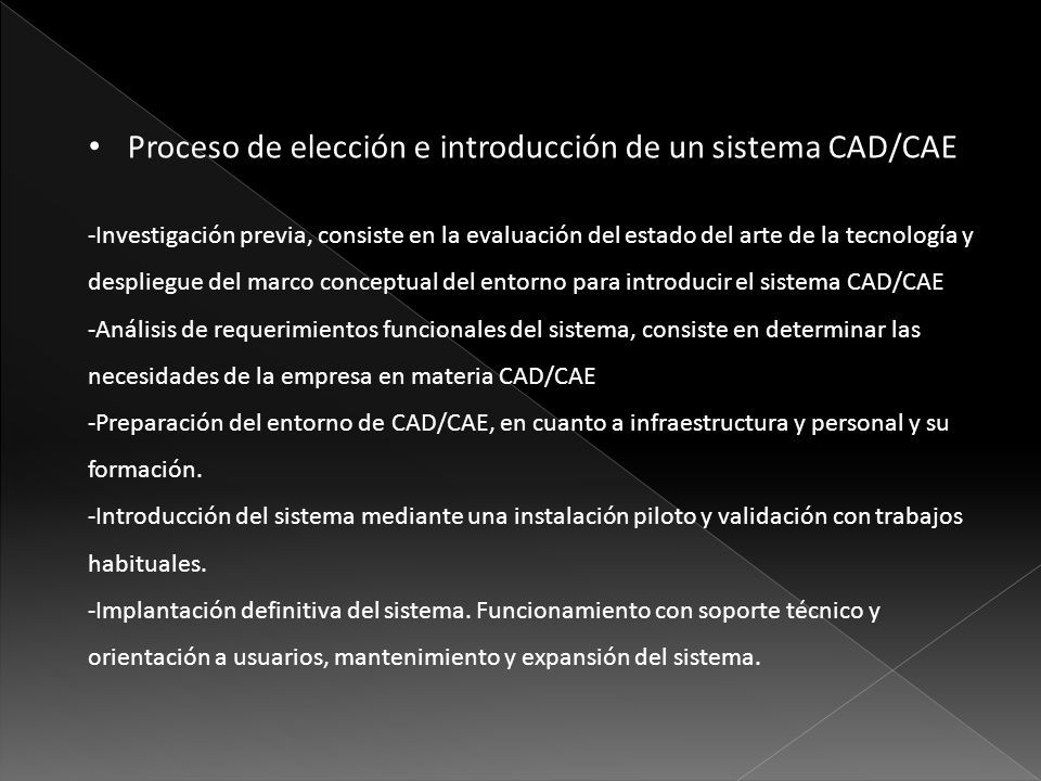 Proceso de elección e introducción de un sistema CAD/CAE -Investigación previa, consiste en la evaluación del estado del arte de la tecnología y despl