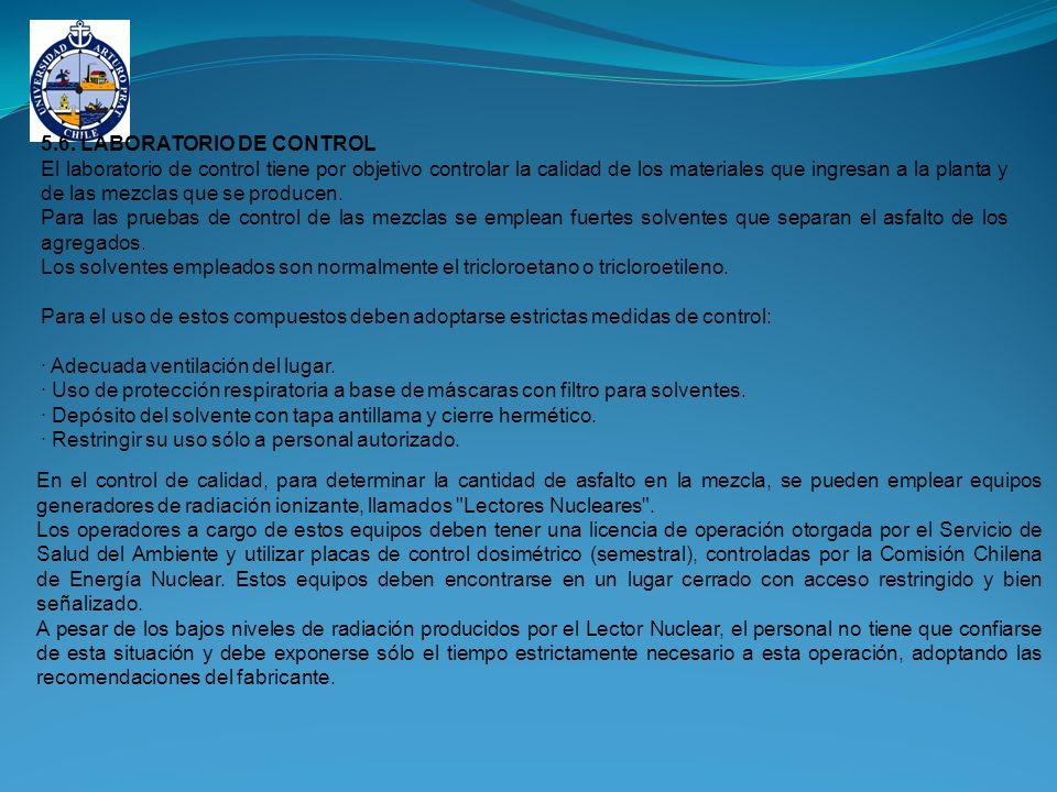 5.6. LABORATORIO DE CONTROL El laboratorio de control tiene por objetivo controlar la calidad de los materiales que ingresan a la planta y de las mezc
