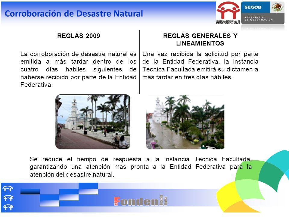 Corroboración de Desastre Natural REGLAS 2009REGLAS GENERALES Y LINEAMIENTOS La corroboración de desastre natural es emitida a más tardar dentro de lo