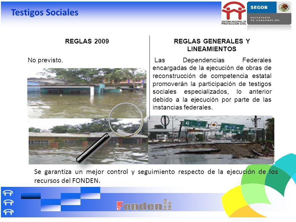 Testigos Sociales REGLAS 2009REGLAS GENERALES Y LINEAMIENTOS No previsto. Las Dependencias Federales encargadas de la ejecución de obras de reconstruc