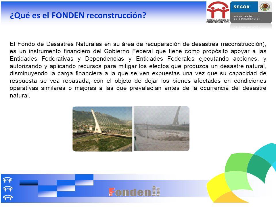 ¿Qué es el FONDEN reconstrucción? El Fondo de Desastres Naturales en su área de recuperación de desastres (reconstrucción), es un instrumento financie