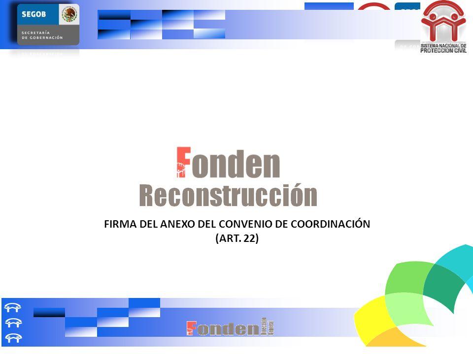 FIRMA DEL ANEXO DEL CONVENIO DE COORDINACIÓN (ART. 22)