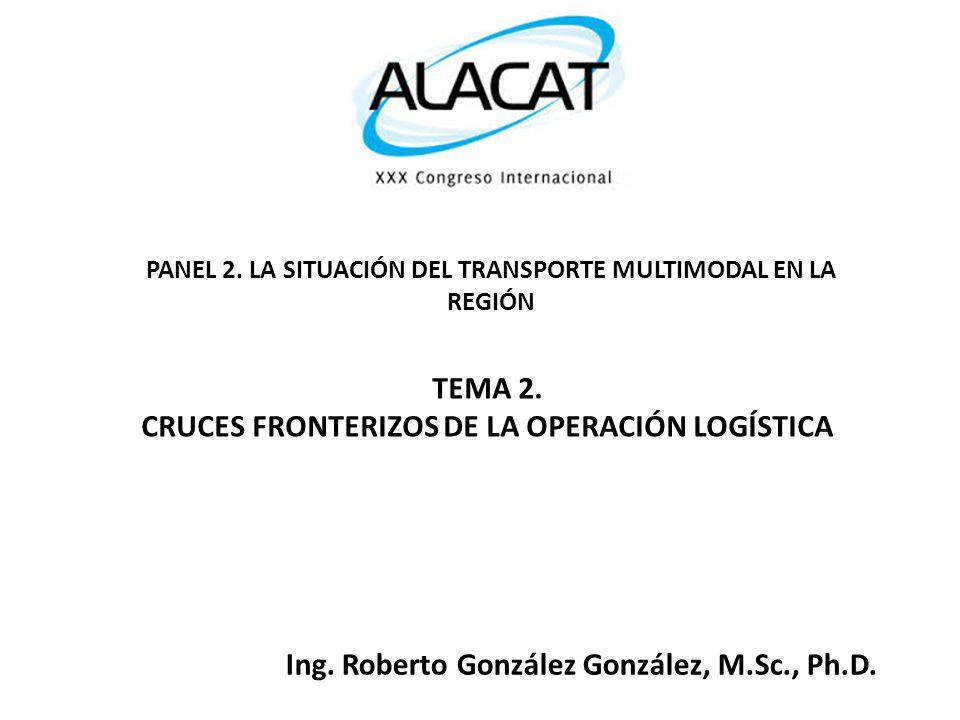 PANEL 2.LA SITUACIÓN DEL TRANSPORTE MULTIMODAL EN LA REGIÓN TEMA 2.