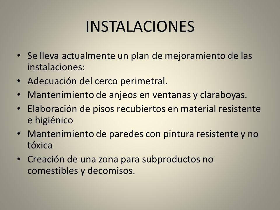 INSTALACIONES Se lleva actualmente un plan de mejoramiento de las instalaciones: Adecuación del cerco perimetral.