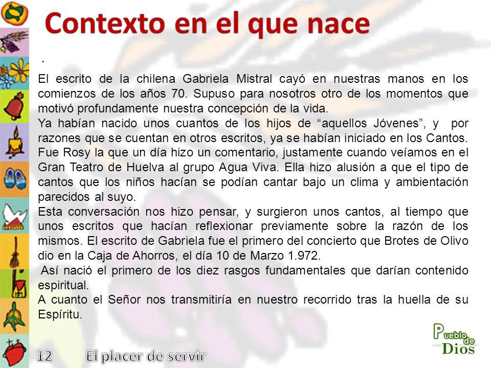 . El escrito de la chilena Gabriela Mistral cayó en nuestras manos en los comienzos de los años 70. Supuso para nosotros otro de los momentos que moti