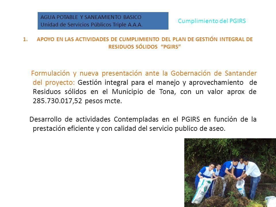 Cumplimiento del PGIRS AGUA POTABLE Y SANEAMIENTO BASICO Unidad de Servicios Públicos Triple A.A.A.